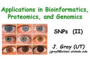 Applications in Bioinformatics Proteomics and Genomics SNPs II