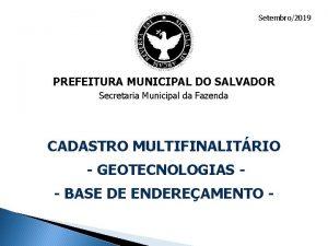 Setembro2019 PREFEITURA MUNICIPAL DO SALVADOR Secretaria Municipal da