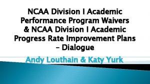 NCAA Division I Academic Performance Program Waivers NCAA