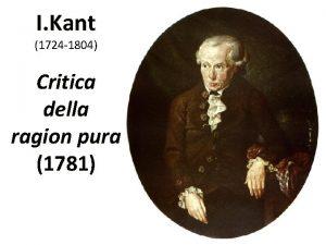 I Kant 1724 1804 Critica della ragion pura