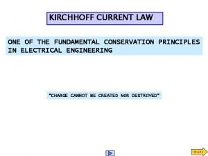 KIRCHHOFF CURRENT LAW ONE OF THE FUNDAMENTAL CONSERVATION