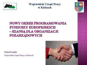 Wojewdzki Urzd Pracy w Kielcach NOWY OKRES PROGRAMOWANIA