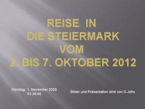 REISE IN DIE STEIERMARK VOM 2 BIS 7