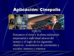 Aplicacin Cinepolis VISIN Buscamos el xito y la