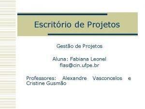 Escritrio de Projetos Gesto de Projetos Aluna Fabiana