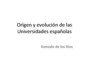 Orgen y evolucin de las Universidades espaolas Gonzalo