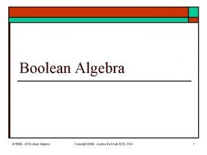 Boolean Algebra 91509 L 5 Boolean Algebra Copyright