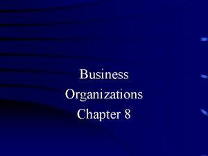 Business Organizations Chapter 8 Types Sole Proprietorship A