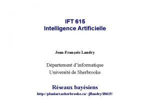 IFT 615 Intelligence Artificielle JeanFranois Landry Dpartement dinformatique