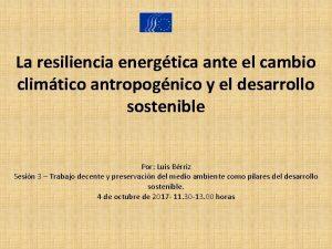 La resiliencia energtica ante el cambio climtico antropognico