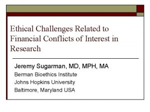 Ethical Challenges Related to Financial Conflicts of Interest