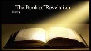 The Book of Revelation PART 1 Revelation 1