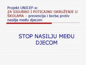 Projekt UNICEFa ZA SIGURNO I POTICAJNO OKRUENJE U