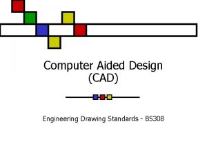 Computer Aided Design CAD Engineering Drawing Standards BS