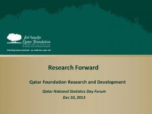 Research Forward Qatar Foundation Research and Development Qatar