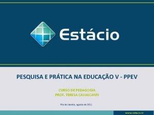 PESQUISA E PRTICA NA EDUCAO V PPEV CURSO