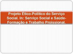 NETTO J P A construo do Projeto ticoPoltico