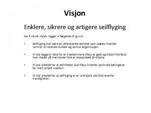 Visjon Enklere sikrere og artigere seilflyging For n