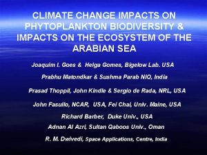 CLIMATE CHANGE IMPACTS ON PHYTOPLANKTON BIODIVERSITY IMPACTS ON
