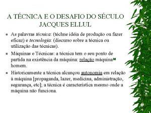 A TCNICA E O DESAFIO DO SCULO JACQUES