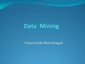 Data Mining Waqas Haider Khan Bangyal MultiLayer Perceptron