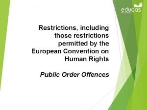 Restrictions including those restrictions permitted by the European
