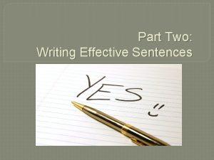 Part Two Writing Effective Sentences SubjectVerb Agreement Verbs