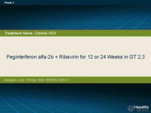 Phase 3 Treatment Nave Chronic HCV Peginterferon alfa2