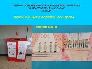 ISTITUTO COMPRENSIVO STATALE AD INDIRIZZO MUSICALE M MONTESSORI