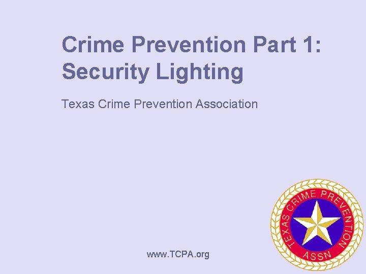 Crime Prevention Part 1 Security Lighting Texas Crime