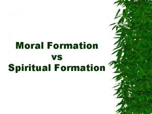 Moral Formation vs Spiritual Formation Temptation to Immorality