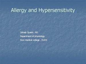 Allergy and Hypersensitivity Zahaib Quadri MD Department of