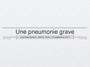 Une pneumonie grave Charlotte Salmon ARCO Tours 24