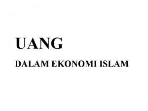 UANG DALAM EKONOMI ISLAM perekonomian barter versus perekonomian
