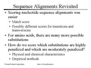 Sequence Alignments Revisited Scoring nucleotide sequence alignments was