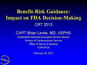 BenefitRisk Guidance Impact on FDA DecisionMaking CRT 2013