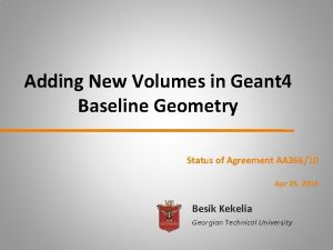 Adding New Volumes in Geant 4 Baseline Geometry