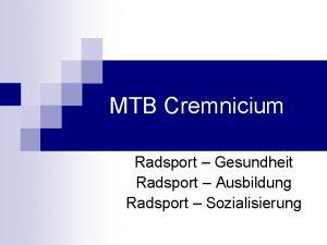 MTB Cremnicium Radsport Gesundheit Radsport Ausbildung Radsport Sozialisierung