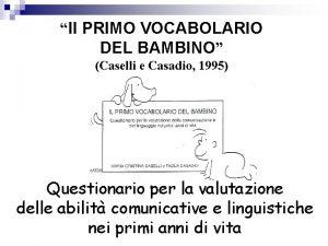 Il PRIMO VOCABOLARIO DEL BAMBINO Caselli e Casadio