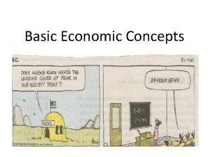 Basic Economic Concepts Basic Economic Vocabulary Needs are