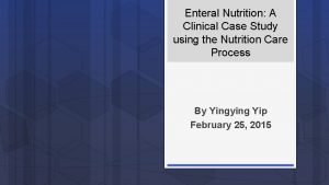 Enteral Nutrition A Clinical Case Study using the