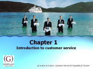 Chapter 1 Introduction to customer service Hudson Hudson