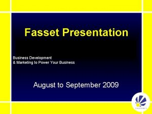 Fasset Presentation Business Development Marketing to Power Your