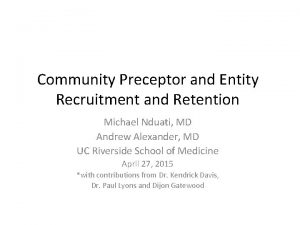 Community Preceptor and Entity Recruitment and Retention Michael