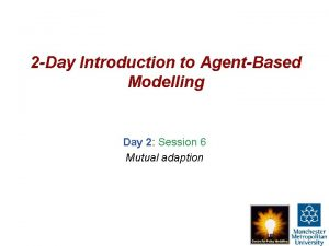 2 Day Introduction to AgentBased Modelling Day 2