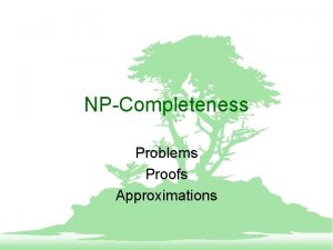 NPCompleteness Problems Proofs Approximations Decision Problems Given Some