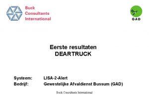 Eerste resultaten DEARTRUCK Systeem Bedrijf LISA2 Alert Gewestelijke