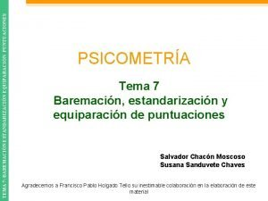 TEMA 7 BAREMACIN ESTANDARIZACIN EQUIPARACIN PUNTUACIONES PSICOMETRA Tema