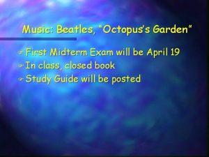Music Beatles Octopuss Garden F First Midterm Exam