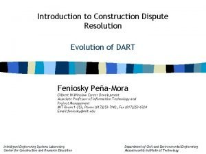 Introduction to Construction Dispute Resolution Evolution of DART